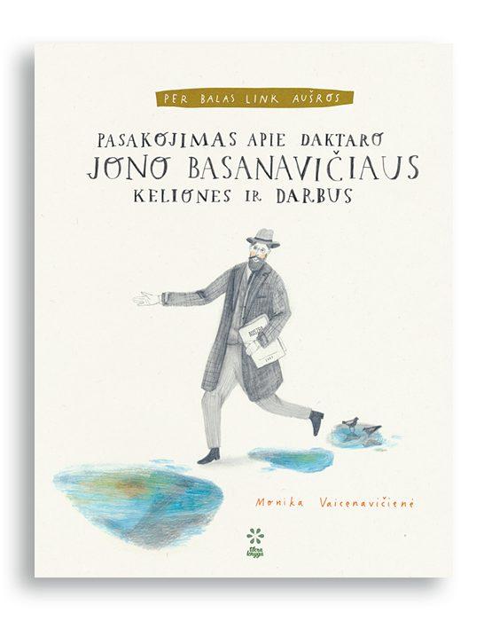 per balas link ausros. pasakojimas apie daktaro jono basanaviciaus keliones ir darbus_viršelis 1
