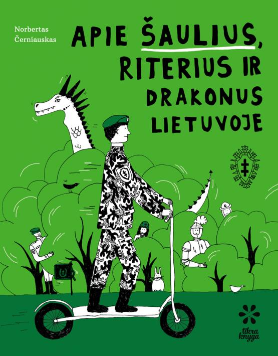 Apie šaulius, riterius ir drakonus | Norbertas Černiauskas